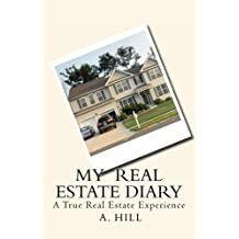 My Real Estate Diary: A True Real Estate Experience