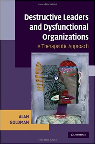 Download online Destructive Leaders and Dysfunctional Organizations: A Therapeutic Approach PDF