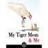 My Tiger Mom & Me (Hyperink Book)