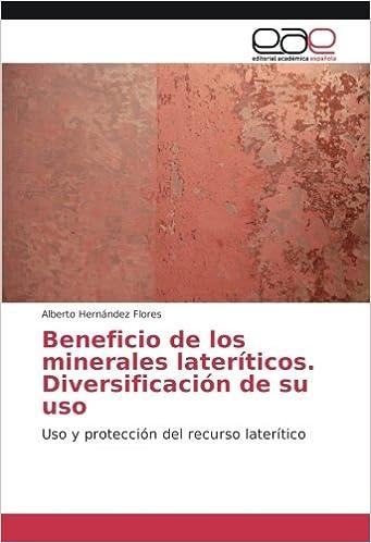 Diversificación de su uso: Uso y protección del recurso laterítico (Spanish Edition): Alberto Hernández Flores: 9783659089497: Amazon.com: Books