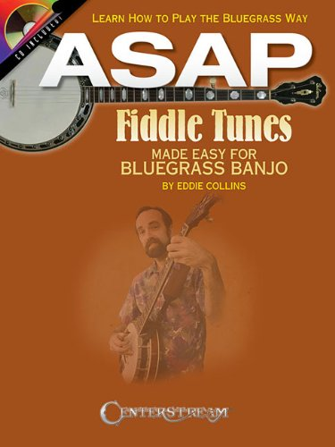 - ASAP Fiddle Tunes Made Easy for Bluegrass Banjo: Learn How to Play the Bluegrass Way