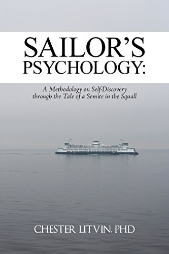 Sailor's Psychology:: A Methodology on Self-Discovery Through the Tale of a Semite in the Squall by [Litvin, Chester]