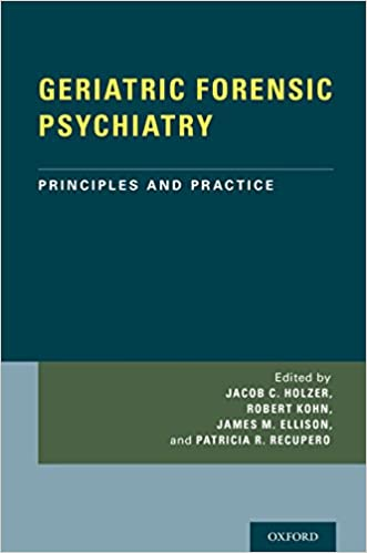 GERIATRIC FORENSIC PSYCHIATRY: Principles and Practice