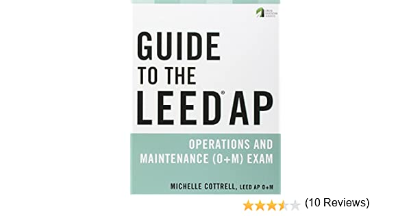 Guide to the LEED AP Operations and Maintenance (O+M) Exam ...