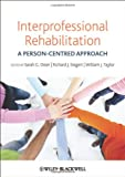 Interprofessional Rehabilitation : A Person-Centred Approach, , 0470655968