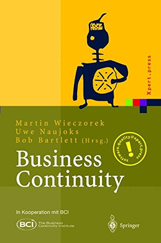 Business Continuity: Notfallplanung für Geschäftsprozesse (Xpert.press) Gebundenes Buch – 26. November 2002 Martin Wieczorek Uwe Naujoks Bob Bartlett Springer