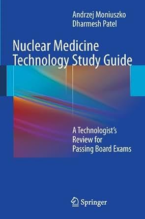Amazon Com Nuclear Medicine Technology Study Guide A border=