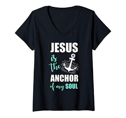 Womens Beautiful Jesus Is The Anchor Of My Soul V-Neck T-Shirt