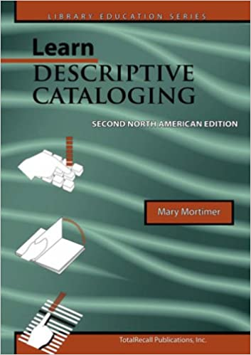 Book Learn Descriptive Cataloging - Second North American Edition (Library Education Series)