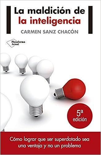 La Maldición De La Inteligencia (Plataforma Actual): Amazon.es: Carmen Sanz Chacón: Libros