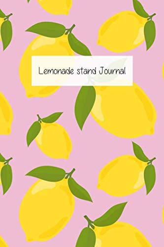 - Lemonade Stand Journal: Keep Track of your business sales in an easy way! For  kid's Lemonade stand!
