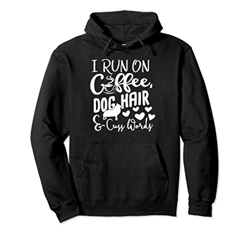 Unisex I Run On Coffee Dog Hair And Cuss Words Funny Hoodie Large ()
