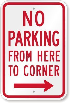Valentine Herty No Parking - From Here To Corner (With Right Arrow) Sign, Aluminum Metal Sign 18 x 12 inches