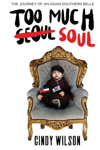 Books : Too Much Soul: The Journey of an Asian Southern Belle