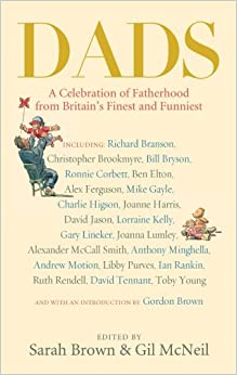 Dads: A Celebration of Fatherhood by Britain's Finest and Funniest