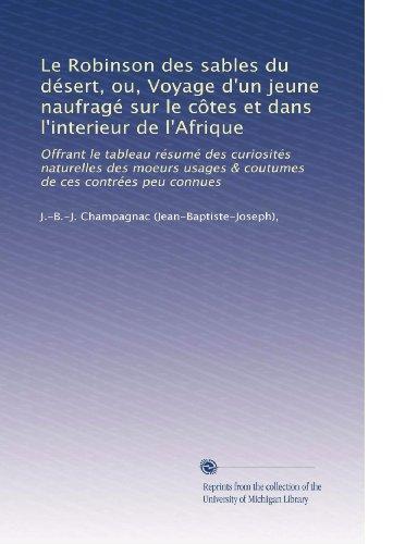 Le Robinson des sables du désert, ou, Voyage d