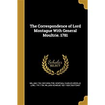 The Correspondence of Lord Montague with General Moultrie. 1781