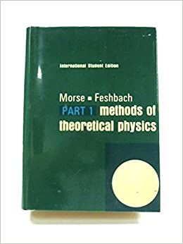 Methods Of Theoretical Physics 2 Volumes Including Part 1