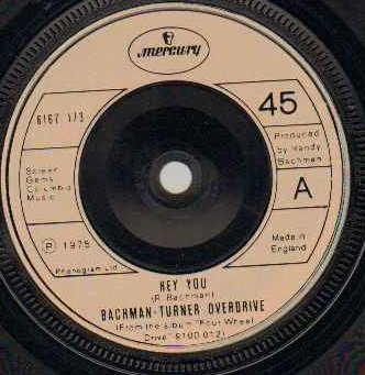 BACHMAN TURNER OVERDRIVE - HEY YOU - 7 inch vinyl / -