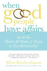 When Good People Have Affairs: Inside the Hearts & Minds of People in Two Relationships Kindle Edition