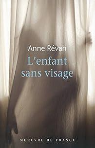 L'enfant sans visage par Anne Révah