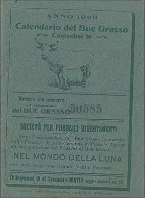 Boe Calendario.Calendario Del Bue Grasso Anno 1909 N A Amazon Com Books