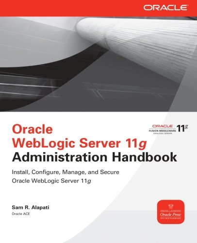 Oracle WebLogic Server 11g Administration Handbook (Oracle Press) by McGraw-Hill Education