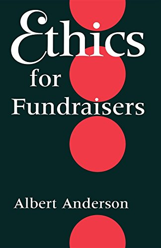 Ethics for Fundraisers (Philanthropic and Nonprofit Studies)