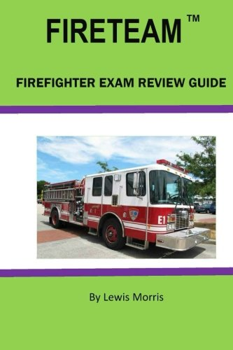 FIRETEAM: Firefighter Exam Review Guide