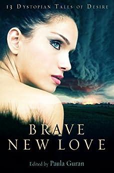 Brave New Love (Mammoth Books Book 154) by [Guran, Paula]