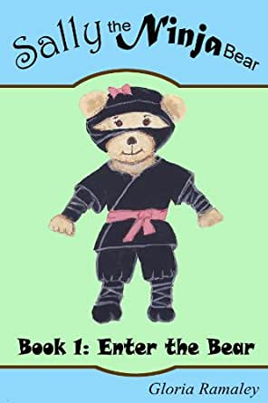 Sally the Ninja Bear Book 1: Enter the Bear (Adventures of Sally the Ninja Bear)