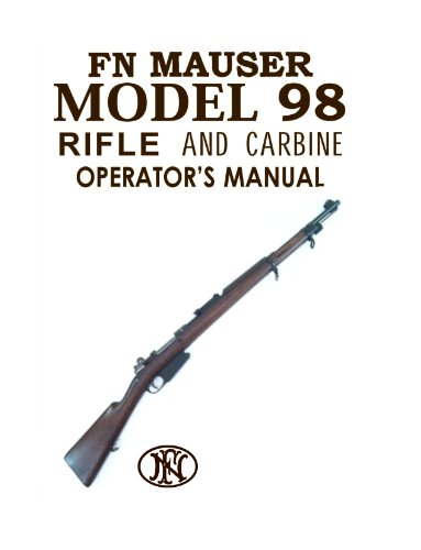 - fn mauser model 98 rifle and operator manual with disassembly instructions. [Student Loose Leaf Facsimile Edition. Re-Imaged from Original for Greater Clarity. 2014]