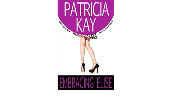 Embracing Elise (The Cantrelle Family Trilogy Book 3)