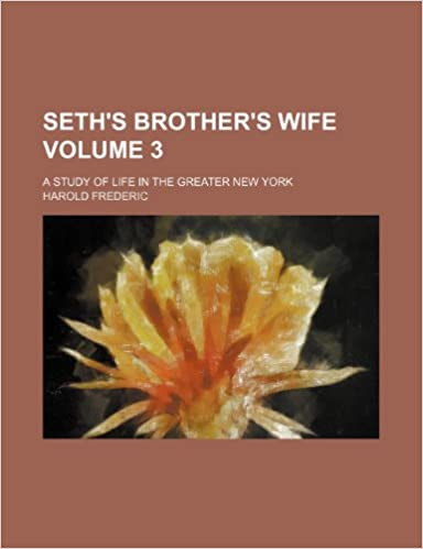 Seth's brother's wife: A study of life in the greater New York Volume 3