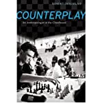 img - for Counterplay: An Anthropologist at the Chessboard (University of California Press) (Hardback) - Common book / textbook / text book