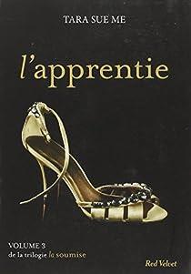 La soumise, tome 3 : L'apprentie par Sue Me