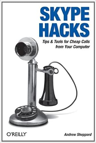 skype hacks tips tools for cheap fun innovative phone service andrew sheppard