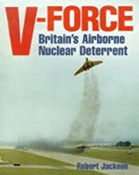 V-force: Britain's Airborne Nuclear Deterrent
