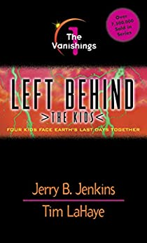 The Vanishings (Left Behind: The Kids Book 1) by [Jenkins, Jerry B., LaHaye, Tim]