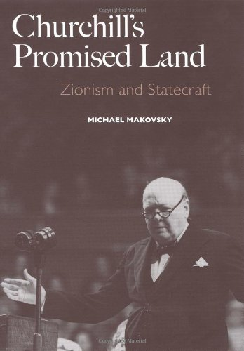 Churchill's Promised Land: Zionism and Statecraft (Yale University Press)
