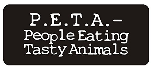 Large 5'' Sticker - P.E.T.A.-people Eating Tasty Animals Hard Hat Biker Helmet Stickers - Construction Toolbox, Hardhat, Lunchbox, Helmet, Mechanic & More