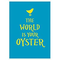 The World Is Your Oyster (Esme)