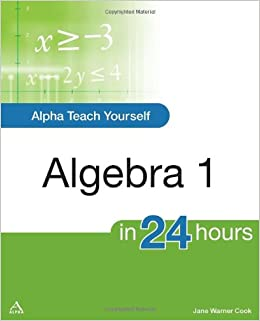 Alpha teach yourself algebra i in 24 hours jane cook 9781615640195 alpha teach yourself algebra i in 24 hours jane cook 9781615640195 amazon books fandeluxe Image collections