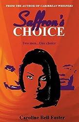 Saffron's Choice by Caroline Bell Foster (2010-12-16)