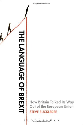 The Language of Brexit: How Britain Talked Its Way Out of the European Union by Bloomsbury Academic