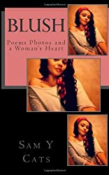 Blush: Poems Photos and a Woman's Heart