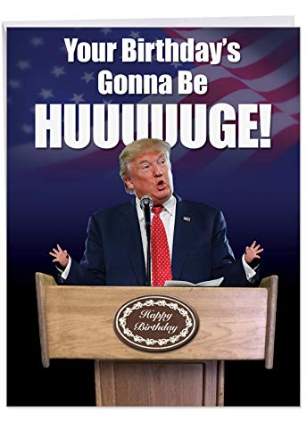 "Funny President Trump Birthday Card (8.5"" x 11"") - Jumbo""Trump Huuuge"" Happy Birthday Greeting Cards - Hilarious Donald Trump Saying Congratulations! (With Envelope) - J2557BDG"