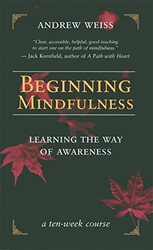 Beginning Mindfulness: Learning the Way of Awareness
