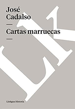 Cartas marruecas (Memoria) eBook: José Cadalso: Amazon.es ...