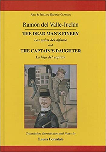 Valle-Inclan: The Captain's Daughter and the Dead Man's
